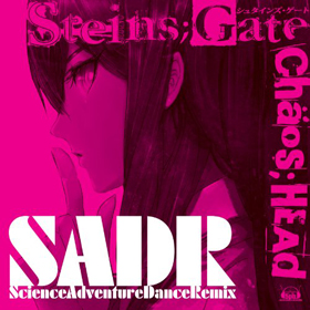 Science Adventure Dance Remix�uCHAOS;HEAD�v�uSTEINS;GATE�v
